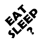 EAT-SLEEP ...