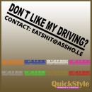 """Bumber Sticker  """"DON´T LIKE MY DRIVING?""""- Car Decal"""
