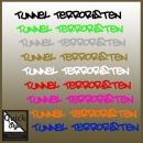 Aufkleber Tunnel Terroristen